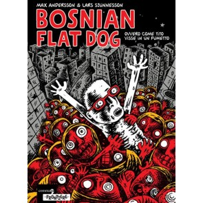 BOSNIAN FLAT DOG - OVVERO COME TITO VISSE IN UN FUMETTO