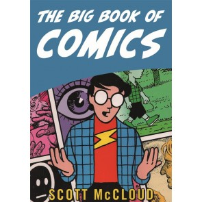 CAPIRE, FARE e REINVENTARE IL FUMETTO - THE BIG BOOK OF COMICS