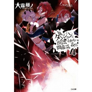 DANMACHI NOVEL 4 - IS IT WRONG TO PICK UP GIRLS IN A DUNGEON?