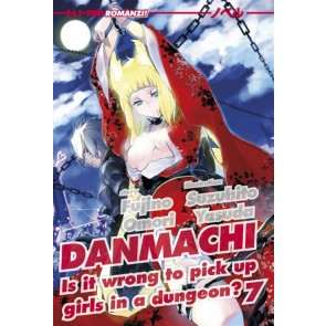 DANMACHI NOVEL 7 - IS IT WRONG TO PICK UP GIRLS IN A DUNGEON?
