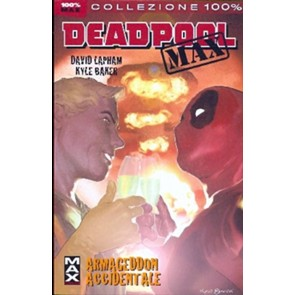 DEADPOOL MAX 2: ARMAGEDDON ACCIDENTALE - 100% MARVEL MAX