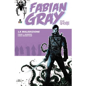 FABIAN GRAY: FIVE GHOSTS 1 - LA MALEDIZIONE