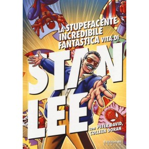 LA STUPEFACENTE INCREDIBILE FANTASTICA VITA DI STAN LEE