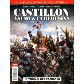 LE GRANDI BATTAGLIE DELLA STORIA 4 - CASTILLON, VALMY & LA BEREZINA - IL TUONO DEI CANNONI