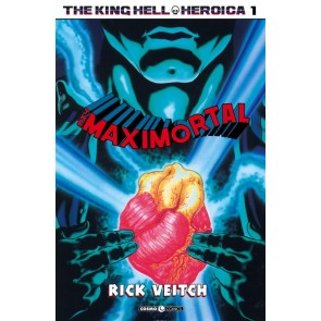 THE KING HELL HEROICA, VOL. 1 - THE MAXIMORTAL