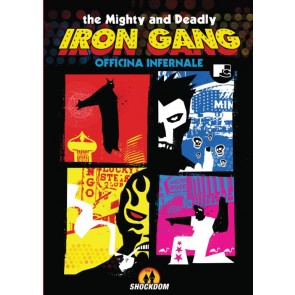 THE MIGHTY AND DEADLY IRON GANG
