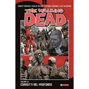 THE WALKING DEAD 31 - CORROTTI NEL PROFONDO