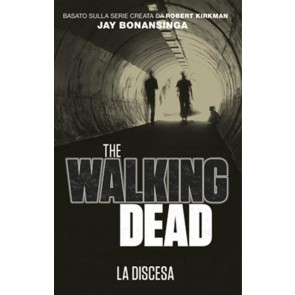 THE WALKING DEAD ROMANZO - LA DISCESA