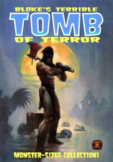 BLOKE'S TERRIBLE TOMB OF TERROR VOL.1