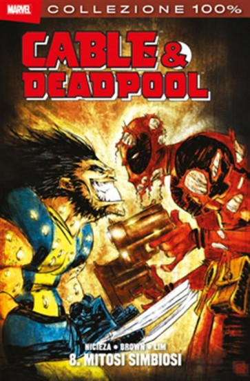 CABLE & DEADPOOL 8 - MITOSI SIMBIOSI - 100% MARVEL