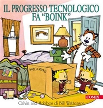 CALVIN & HOBBES IL PROGRESSO TECNOLOGICO FA BOINK - NUOVA EDIZIONE