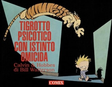 CALVIN & HOBBES TIGROTTO PSICOTICO CON ISTINTO OMICIDA - NUOVA EDIZIONE
