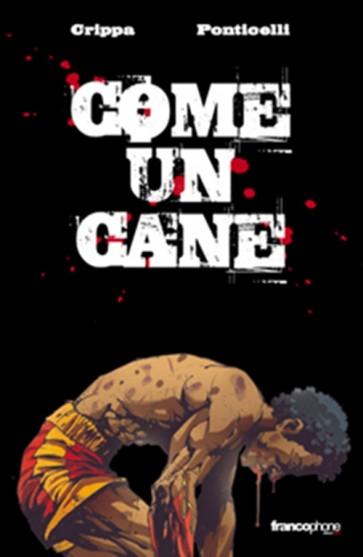 COME UN CANE