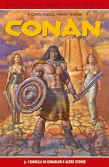 CONAN 5: I GIOIELLI DI GWAHLUR - 100% CULT COMICS