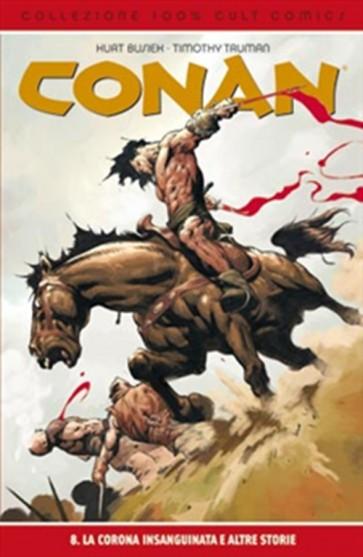 CONAN 8: LA CORONA INSANGUINATA - 100% CULT COMICS
