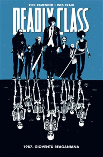DEADLY CLASS - 1987: REAGAN YOUTH