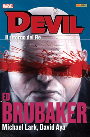 DEVIL: BRUBAKER/LARK COLLECTION 7: IL RITORNO DEL RE