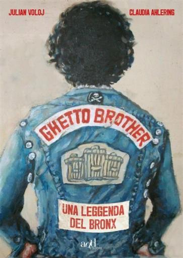 GHETTO BROTHER - UNA LEGGENDA DEL BRONX