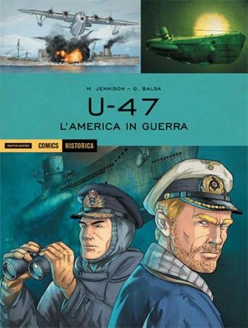 HISTORICA 55 - U47 - L'AMERICA IN GUERRA