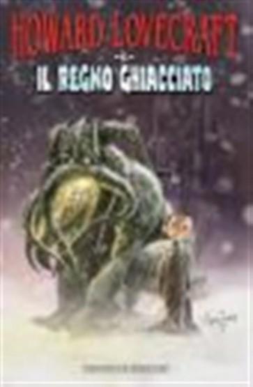 HOWARD LOVECRAFT E IL REGNO GHIACCIATO