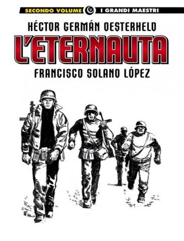 I GRANDI MAESTRI 57: OESTERHELD / SOLANO LOPEZ - L'ETERNAUTA (SECONDA PARTE)