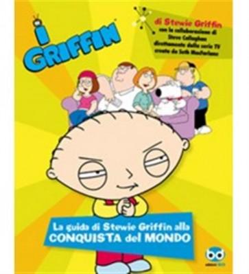 I GRIFFIN: LA GUIDA DI STEWIE GRIFFIN ALLA CONQUISTA DEL MONDO