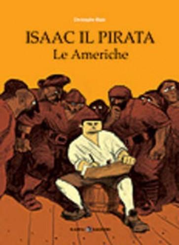 ISAAC IL PIRATA 1: LE AMERICHE