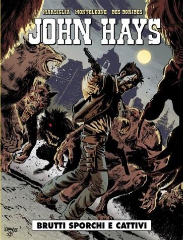 JOHN HAYS - BRUTTI, SPORCHI E CATTIVI