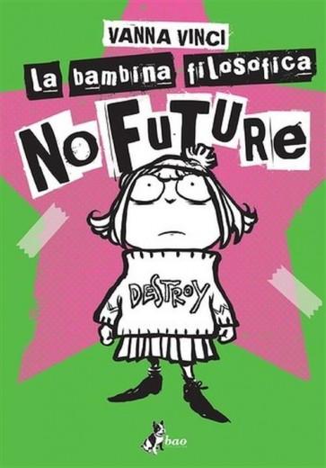 LA BAMBINA FILOSOFICA - NO FUTURE