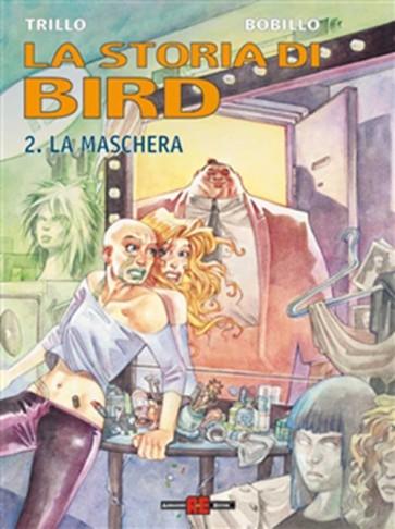 LA STORIA DI BIRD 2 - LA MASCHERA