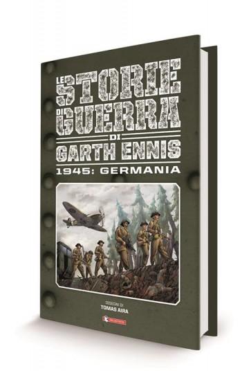 LE STORIE DI GUERRA DI GARTH ENNIS 5 - 1945: GERMANIA / ITALIA