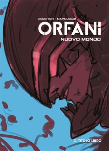 ORFANI EDIZIONE ASSOLUTA 11 - NUOVO MONDO 3