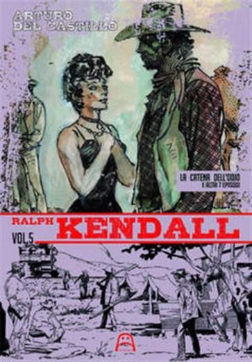 RALPH KENDALL 5 - LA CATENA DELL'ODIO E ALTRI 7 EPISODI