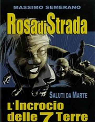 ROSA DI STRADA - L'INCROCIO DELLE 7 TERRE