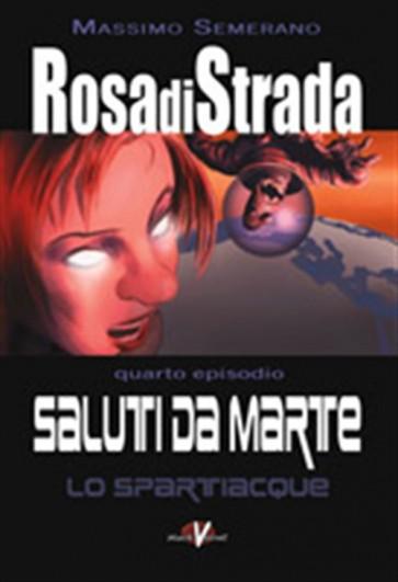 ROSA DI STRADA - LO SPARTIACQUE