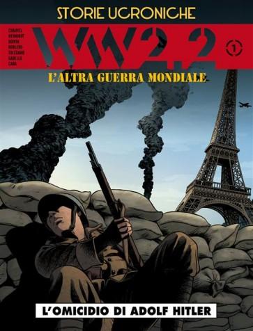 STORIE UCRONICHE: WW2.2 - L'ALTRA GUERRA MONDIALE 1 (DI 2)