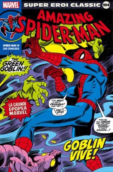 SUPER EROI CLASSIC 104 - SPIDER-MAN 16: GOBLIN VIVE