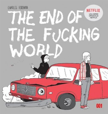 TEOTFW - THE END OF THE FUCKING WORLD - NUOVA EDIZIONE