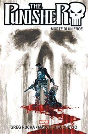THE PUNISHER DI RUCKA E CHECCHETTO 3 (DI 3) - MORTE DI UN EROE