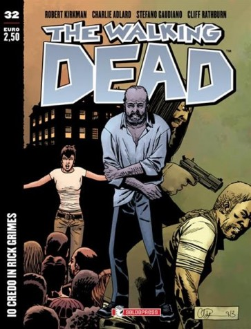 THE WALKING DEAD NEW EDITION 32 - IO CREDO IN RICK GRIMES - COVER VARIANT