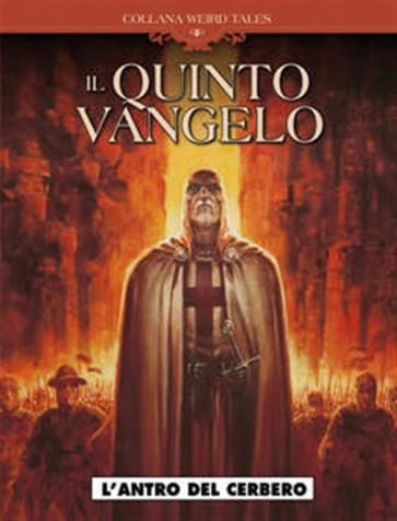 WEIRD TALES 11 - QUINTO VANGELO - L'ANTRO DI CERBERO