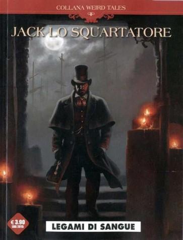 WEIRD TALES 7 - JACK LO SQUARTATORE - LEGAMI DI SANGUE