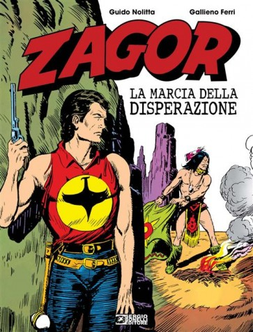 ZAGOR - LA MARCIA DELLA DISPERAZIONE
