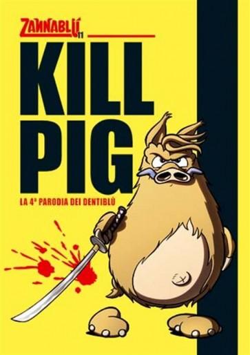 ZANNABLU KILL PIG